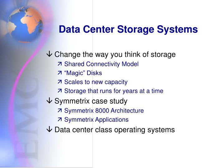 Data Center Storage Systems