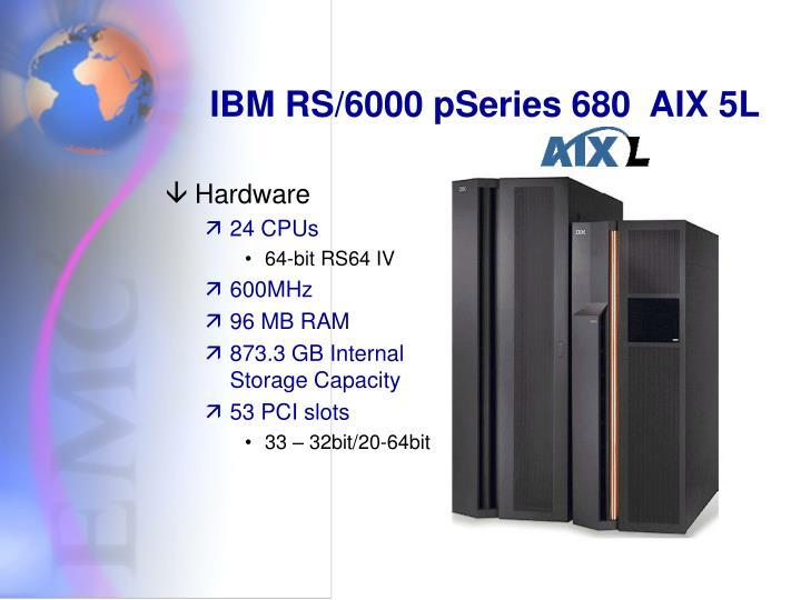 IBM RS/6000 pSeries 680  AIX 5L