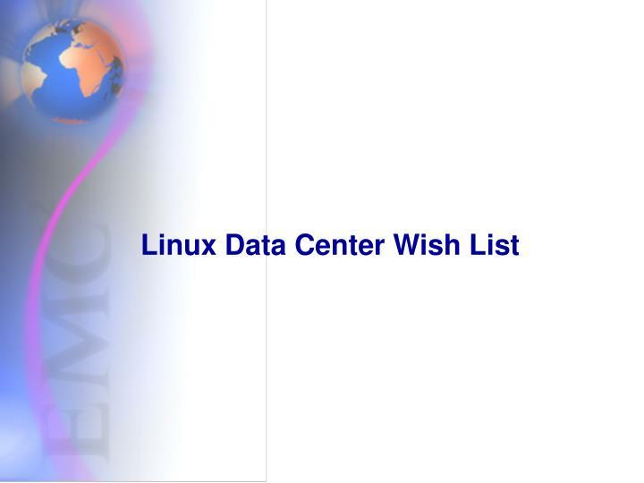 Linux Data Center Wish List