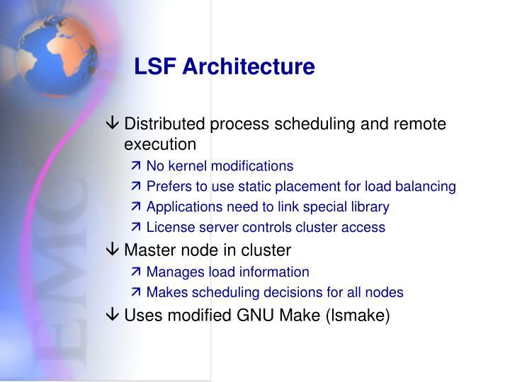 LSF Architecture