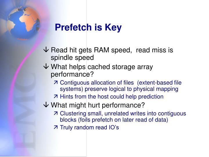 Prefetch is Key