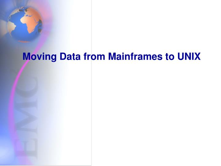 Moving Data from Mainframes to UNIX