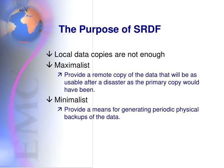 The Purpose of SRDF