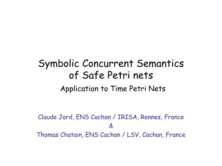 Symbolic concurrent semantics of safe petri nets