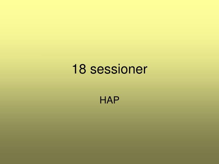 18 sessioner
