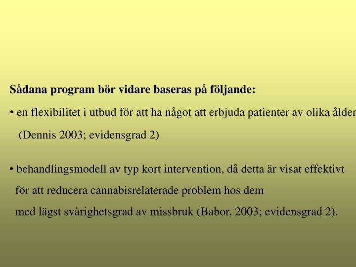 Sådana program bör vidare baseras på följande: