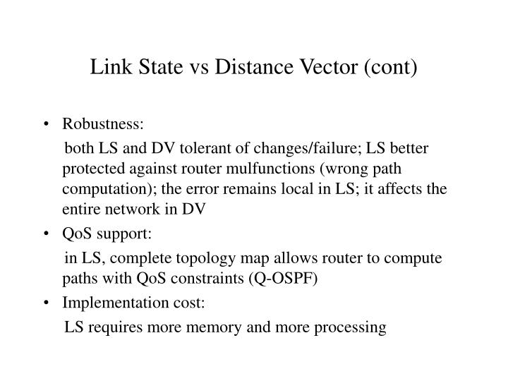Link State vs Distance Vector (cont)