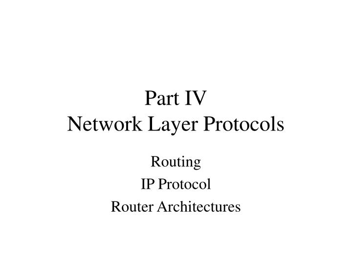 Part iv network layer protocols