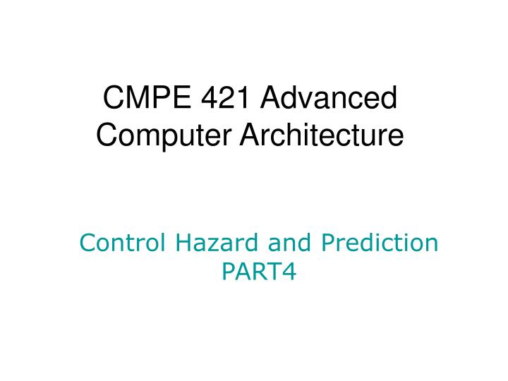 CMPE 421 Advanced Computer