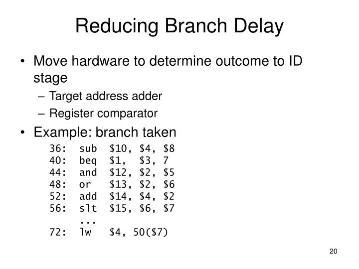 Reducing Branch Delay