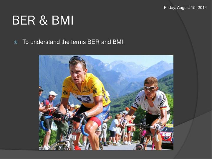 BER & BMI