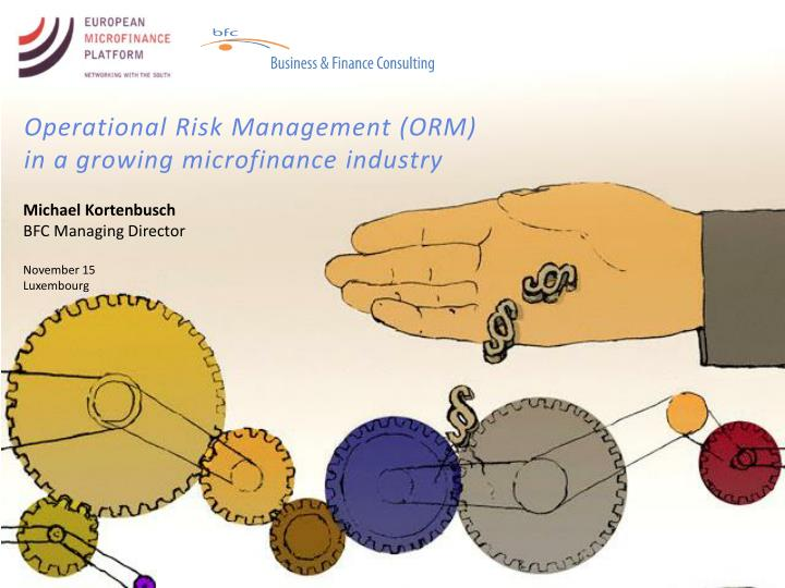 Operational risk management orm in a growing microfinance industry