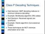 class p decoding techniques
