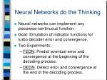 neural networks do the thinking
