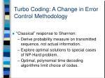 turbo coding a change in error control methodology