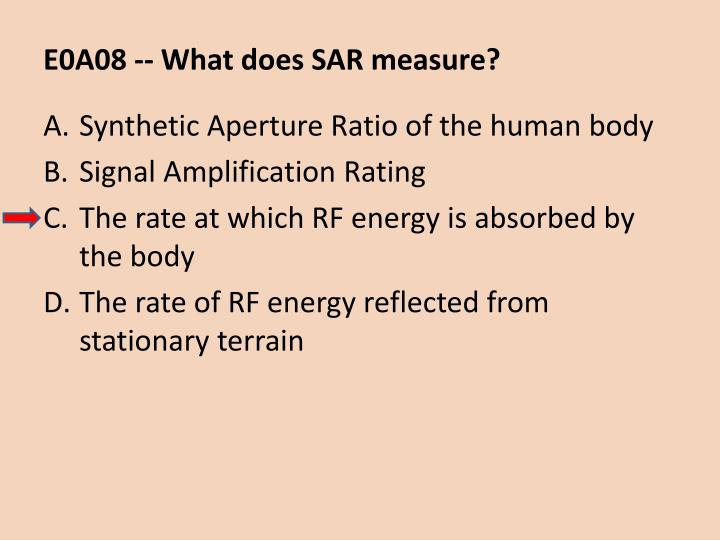 E0A08 -- What does SAR measure?