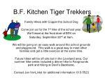 b f kitchen tiger trekkers