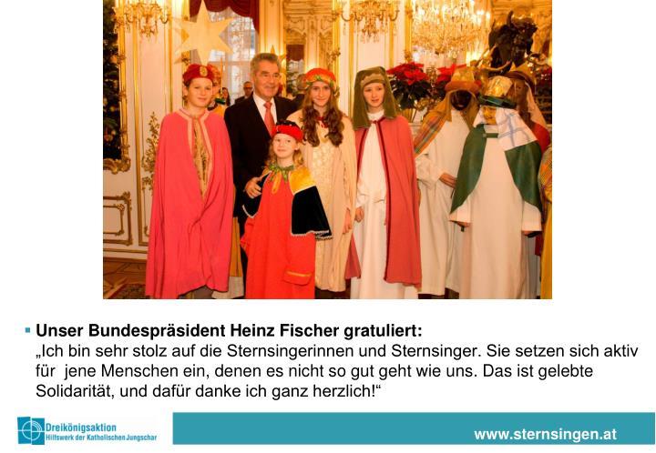 Unser Bundespräsident Heinz Fischer gratuliert: