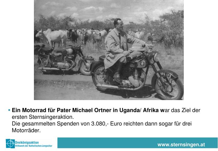 Ein Motorrad für Pater Michael Ortner in Uganda/ Afrika w