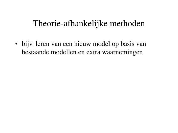Theorie-afhankelijke methoden
