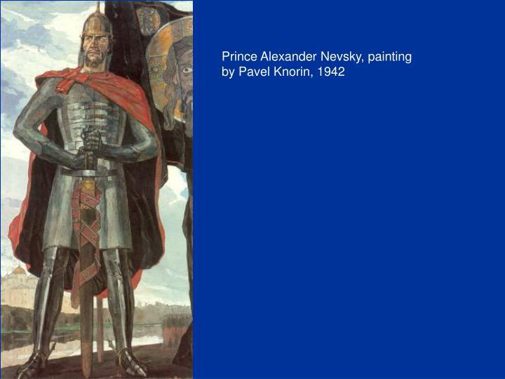 Prince Alexander Nevsky, painting by Pavel Knorin, 1942