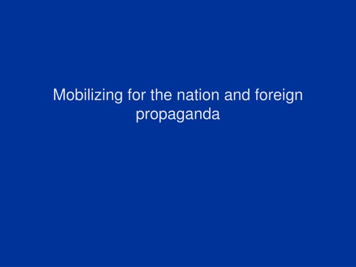 Mobilizing for the nation and foreign propaganda