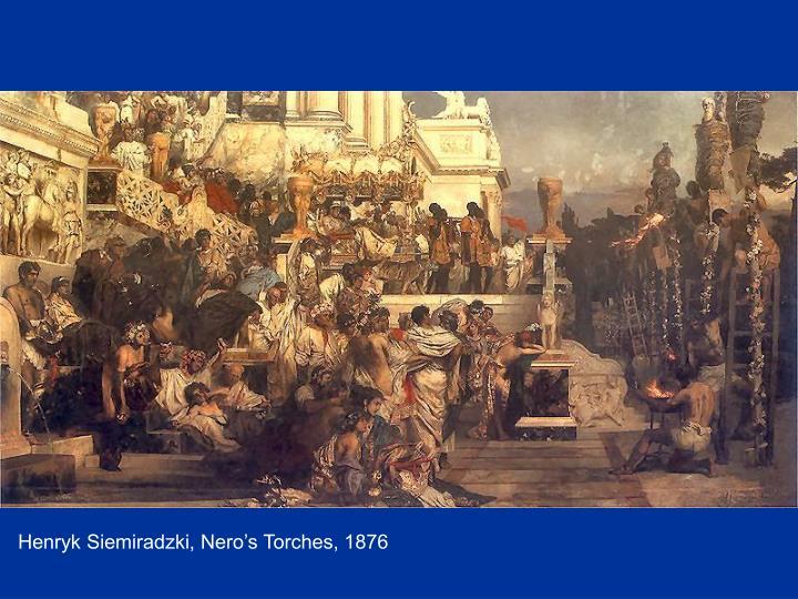 Henryk Siemiradzki, Nero's Torches, 1876