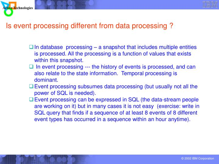 Is event processing different from data processing ?