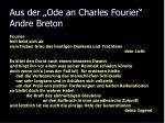 aus der ode an charles fourier andre breton
