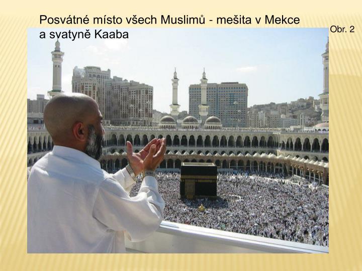 Posvátné místo všech Muslimů - mešita v Mekce a svatyně Kaaba