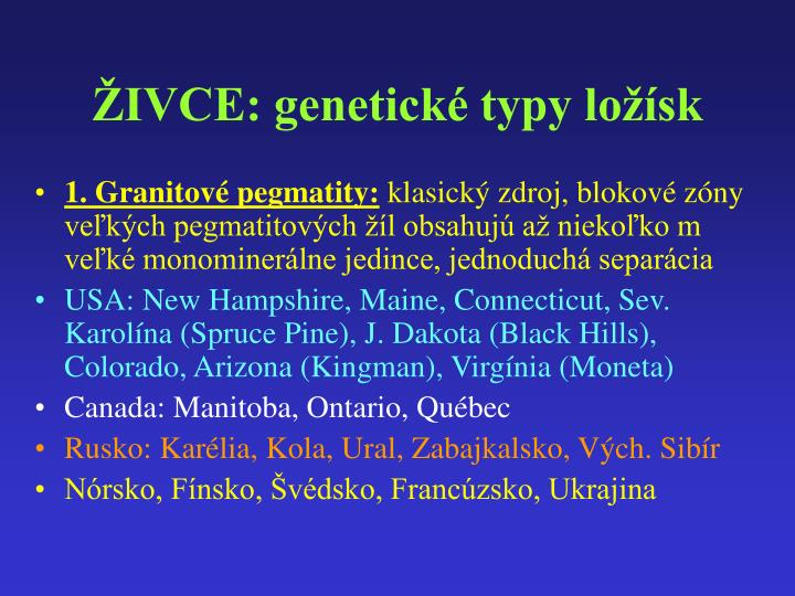 ŽIVCE: genetické typy ložísk