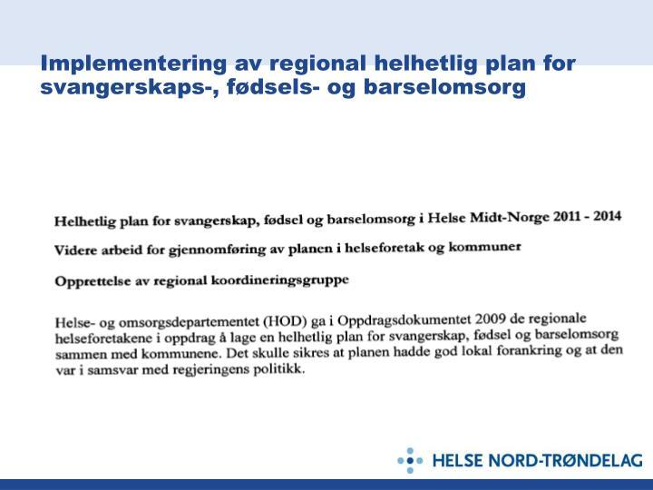 Implementering av regional helhetlig plan for svangerskaps-, fødsels- og barselomsorg