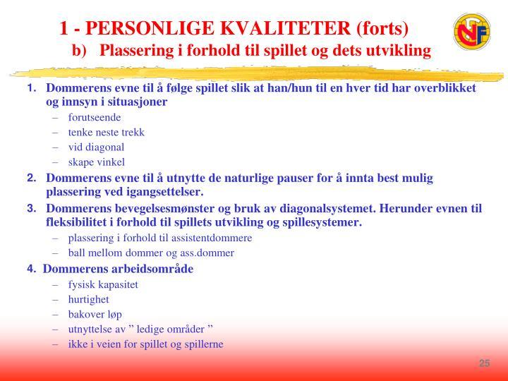 1 - PERSONLIGE KVALITETER (forts)