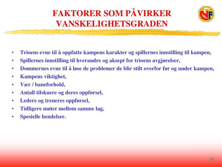 FAKTORER SOM PÅVIRKER VANSKELIGHETSGRADEN