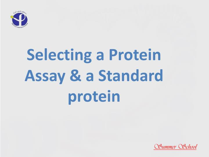 Selecting a Protein Assay & a Standard protein