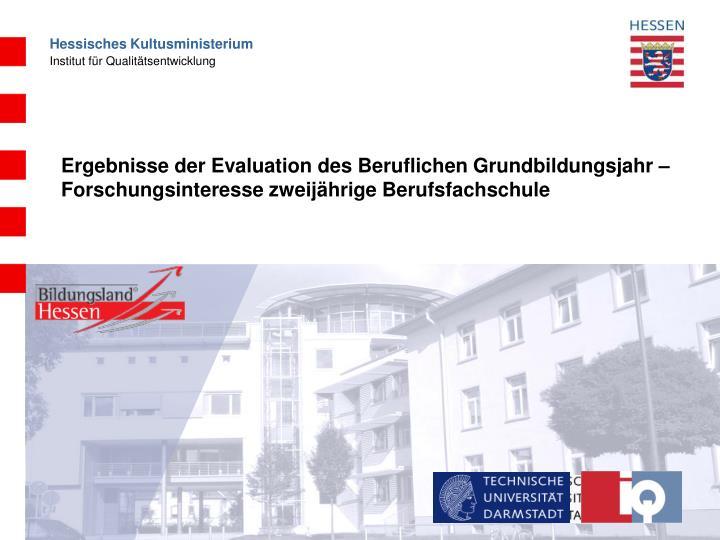 Ergebnisse der Evaluation des Beruflichen Grundbildungsjahr – Forschungsinteresse zweijährige Berufsfachschule