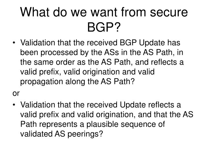 What do we want from secure BGP?