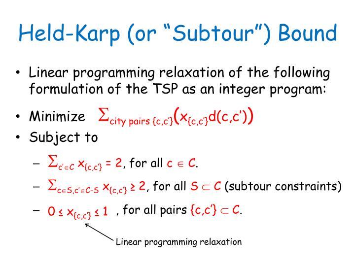 "Held-Karp (or ""Subtour"") Bound"
