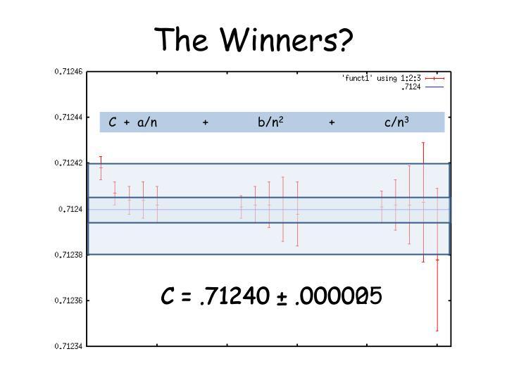 The Winners?