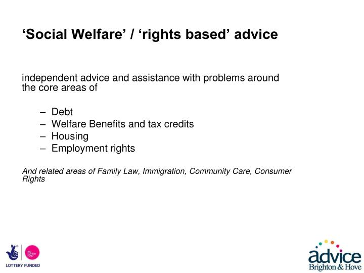 'Social Welfare' / 'rights based' advice