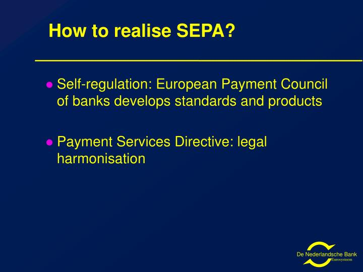 How to realise SEPA?