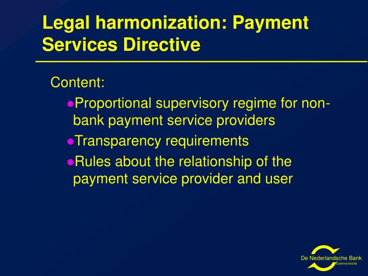 Legal harmonization: Payment Services Directive