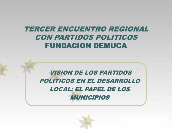 TERCER ENCUENTRO REGIONAL CON PARTIDOS POLITICOS
