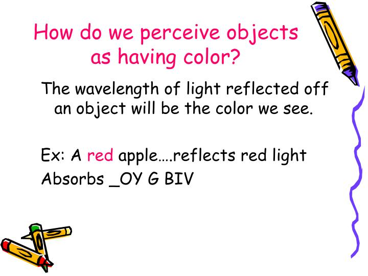 How do we perceive objects as having color?