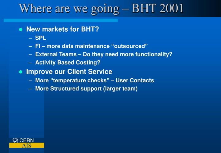 Where are we going – BHT 2001