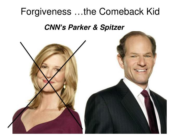 Forgiveness …the Comeback Kid