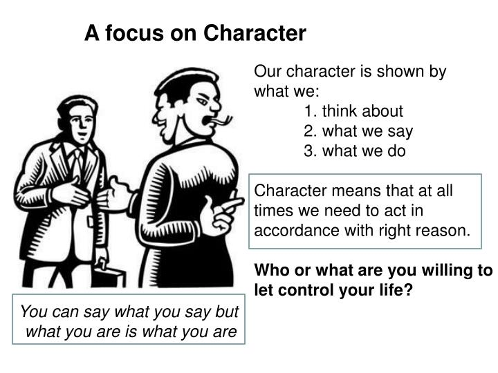 A focus on Character
