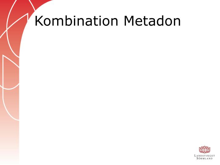 Kombination Metadon