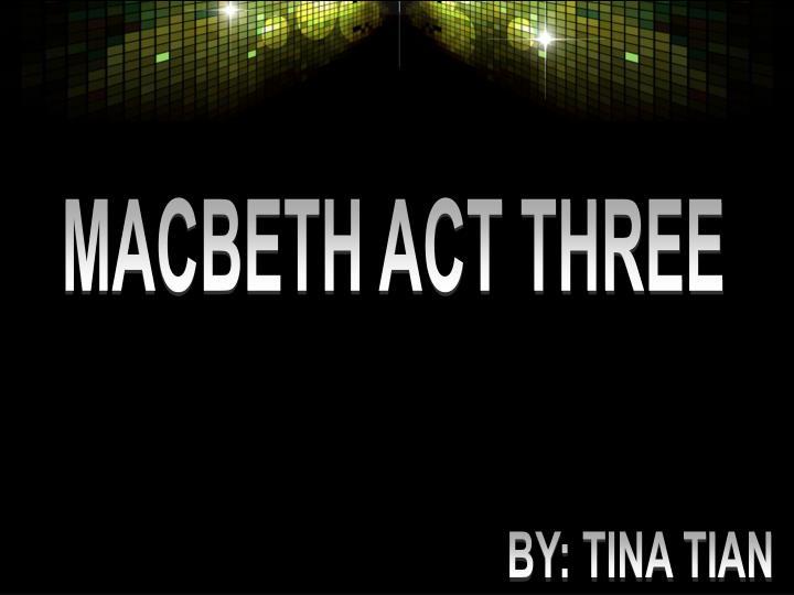 MACBETH ACT THREE