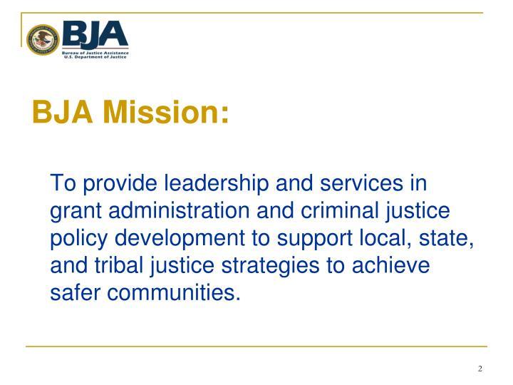 BJA Mission: